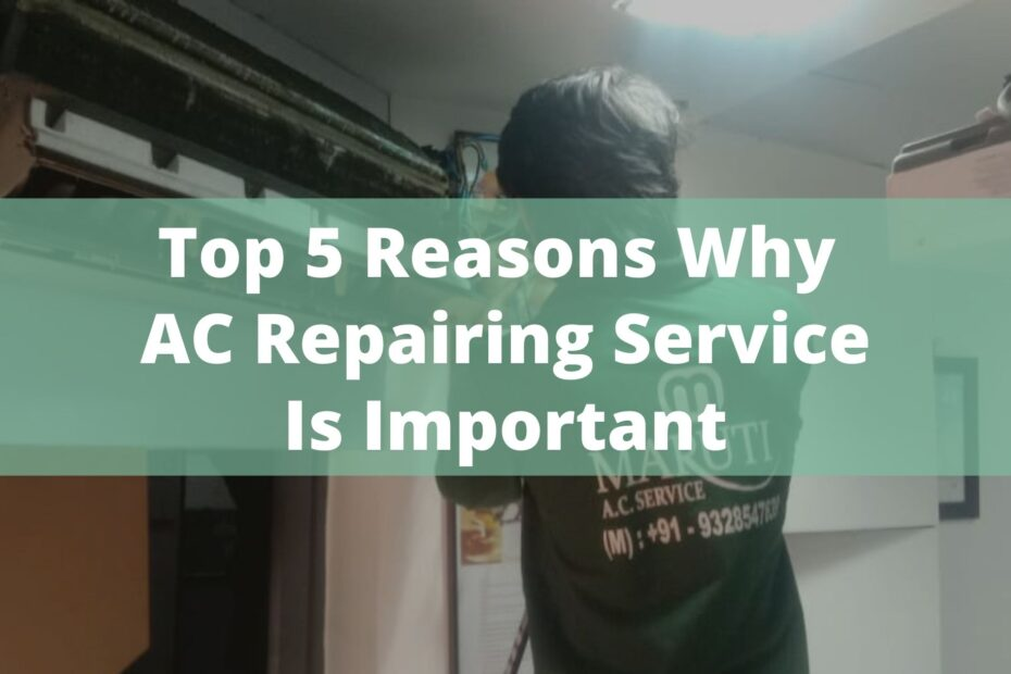 Top 5 Reasons Why AC Repairing Service Is Important - Maruti AC Service